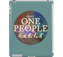 We Are One People, Unite The Earth  iPad Case/Skin