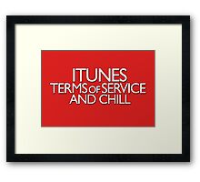 itunes terms of service and chill variation 2 Framed Print
