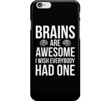 Brains Are Awesome Funny Quote iPhone Case/Skin