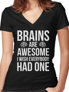 Brains Are Awesome Funny Quote Women's Fitted V-Neck T-Shirt
