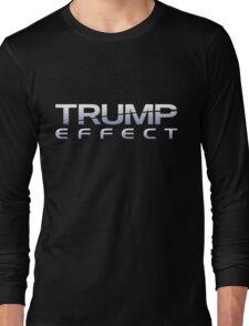TRUMP EFFECT Long Sleeve T-Shirt