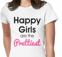 Happy Girls Prettiest Quote Womens Fitted T-Shirt
