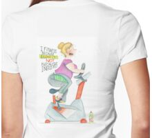 I fitness because I love it! Not because I need to! Womens Fitted T-Shirt