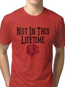 Not in this lifetime Guns n roses Reunion Tri-blend T-Shirt