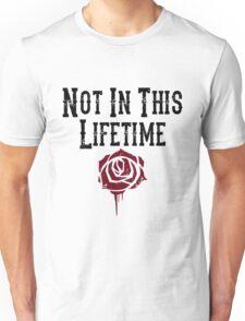 Not in this lifetime Guns n roses Reunion Unisex T-Shirt