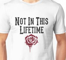 Not in this lifetime Guns n roses Reunion Unisex T-Shirt