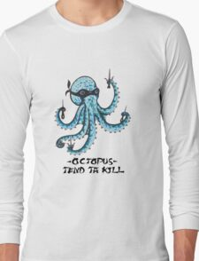Octopus - Tend Ta Kill (Original) Long Sleeve T-Shirt