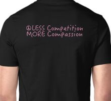 Less competition, more compassion (pink) Unisex T-Shirt
