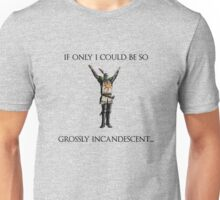 Grossly Incandescent Unisex T-Shirt