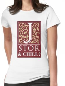 JSTOR and Chill Womens Fitted T-Shirt