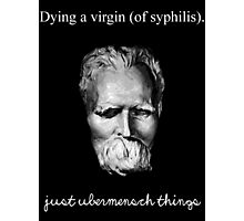 Just Übermensch Things Photographic Print