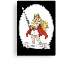 She-Ra Not Gangster Canvas Print