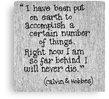Quote Calvin and Hobbes Canvas Print