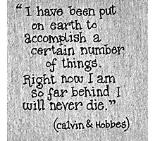 Quote Calvin and Hobbes Photographic Print