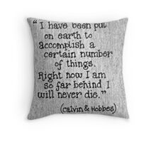 Quote Calvin and Hobbes Throw Pillow