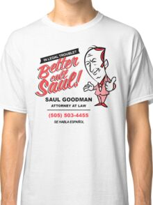 Better Call Saul! Classic T-Shirt