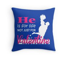 He's for LIFE Throw Pillow