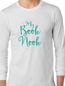 My book nook Long Sleeve T-Shirt