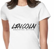 Lincoln deserved better Womens Fitted T-Shirt