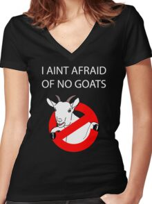 I Aint Afraid of no Goats! Women's Fitted V-Neck T-Shirt