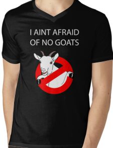 I Aint Afraid of no Goats! Mens V-Neck T-Shirt