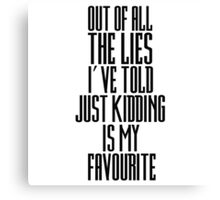 Funny Cool Just Kidding Lies Quote Comedy Canvas Print