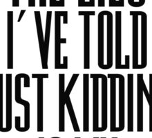 Funny Cool Just Kidding Lies Quote Comedy Sticker