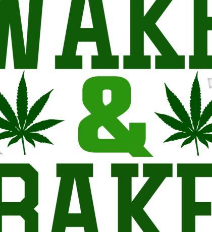 Wake And Bake Weed Stoner Funny Ganja Pot Sticker