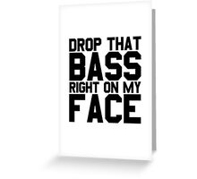 Drop That Bass EDM Dubstep Big Ass Cool Electronic Music Funny Greeting Card