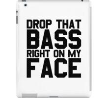 Drop That Bass EDM Dubstep Big Ass Cool Electronic Music Funny iPad Case/Skin