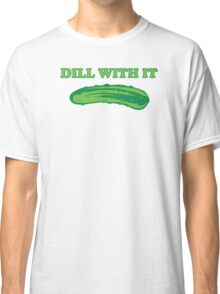 Dill With It Funny T-Shirt Classic T-Shirt