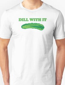 Dill With It Funny T-Shirt T-Shirt