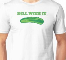 Dill With It Funny T-Shirt Unisex T-Shirt