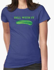Dill With It Funny T-Shirt Womens Fitted T-Shirt