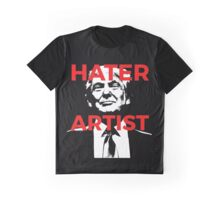 Hater Artist Donald Trump Shame on people supporting this guy Graphic T-Shirt