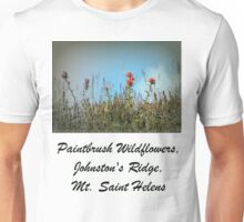 paintbrush wildflowers, Johnston's Ridge Unisex T-Shirt