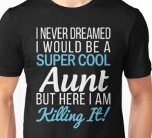 Super Cool Aunt Funny Gift For Aunt Unisex T-Shirt