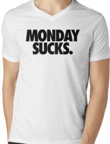 MONDAY SUCKS. Mens V-Neck T-Shirt