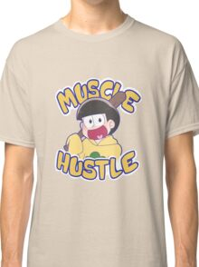 HUSTLE HUSTLE MUSCLE MUSCLE Classic T-Shirt