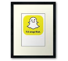 "I'd ""snap"" that.  Framed Print"