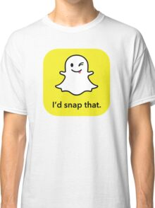 "I'd ""snap"" that.  Classic T-Shirt"