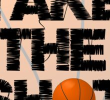 Take the Shot Basketball Quote  Sticker