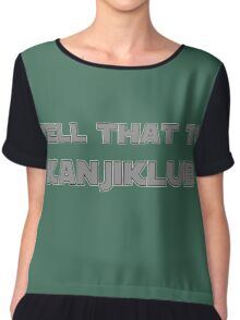 Tell that to Kanjiklub Chiffon Top