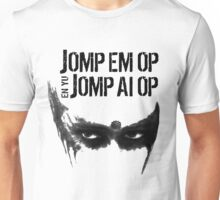 Jomp Em Op En Yu Jomp Ai Op [Attack her and you attack me] (Lexa The 100) Unisex T-Shirt