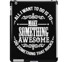 Something awesome iPad Case/Skin