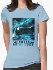 50 Million Year Trip Womens Fitted T-Shirt