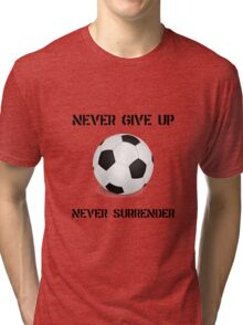 Never Give Up Soccer Tri-blend T-Shirt
