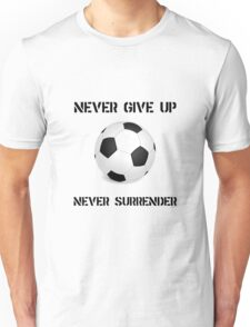 Never Give Up Soccer Unisex T-Shirt