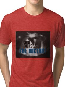 Who rocks? - The Doctor! Tri-blend T-Shirt