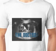Who rocks? - The Doctor! Unisex T-Shirt